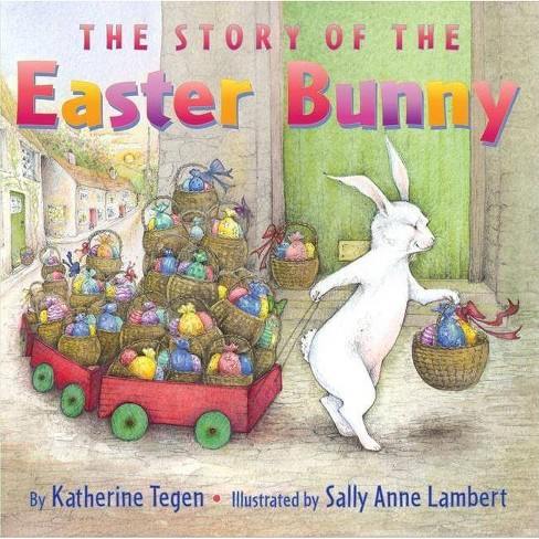 The Story of the Easter Bunny - by  Katherine Tegen (Hardcover) - image 1 of 1