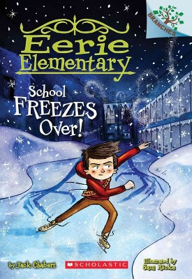 School Freezes Over!: A Branches Book (Eerie Elementary #5), 5 - by  Jack Chabert (Paperback)