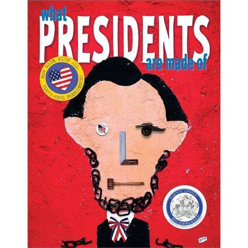 What Presidents Are Made of - (Hardcover) - image 1 of 1