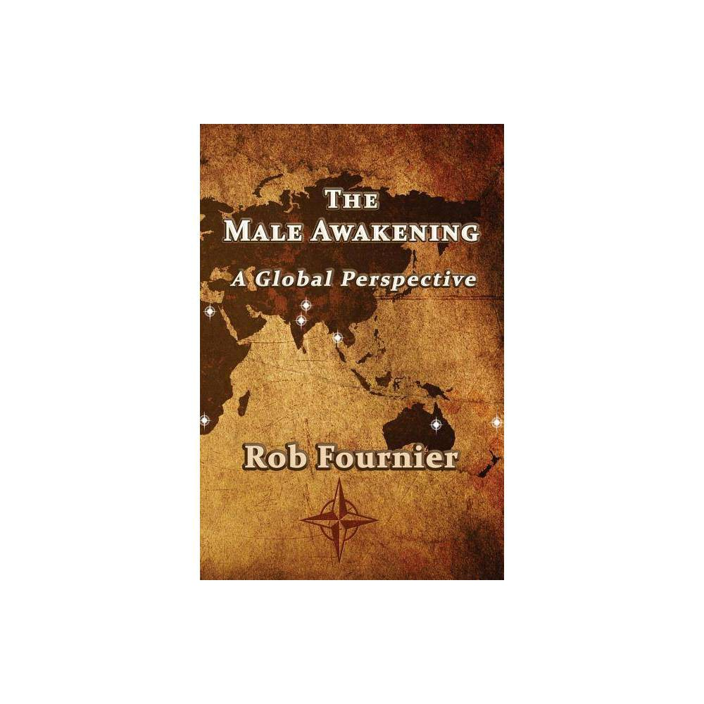 The Male Awakening By Rob Fournier Paperback