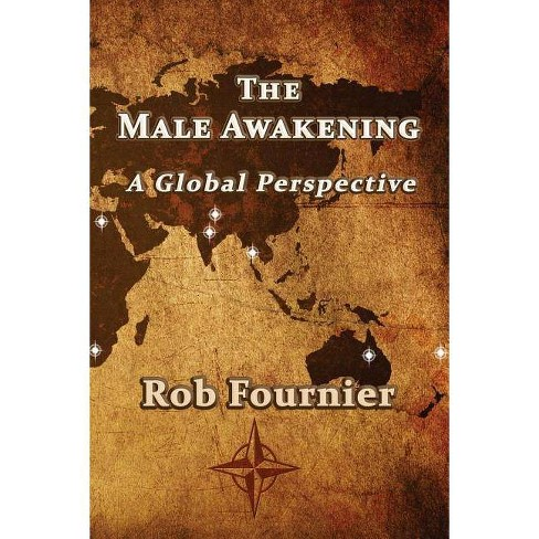 The Male Awakening - by  Rob Fournier (Paperback) - image 1 of 1