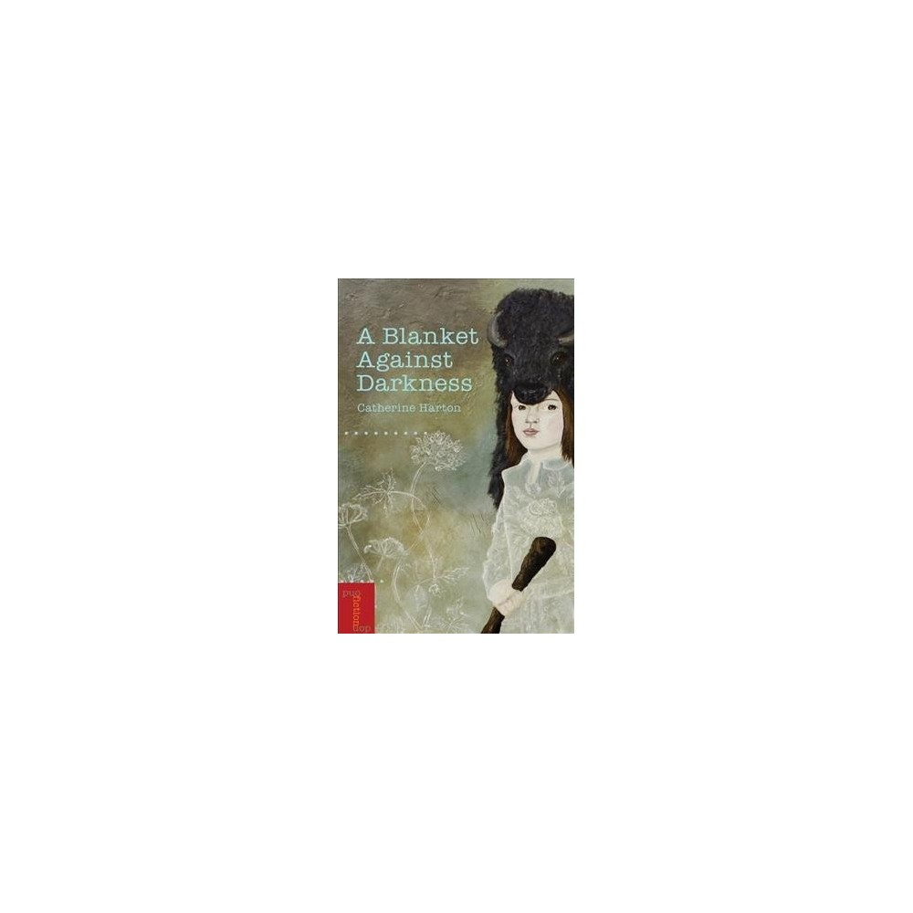 Blanket Against Darkness - (Literary Translation) by Catherine Harton (Paperback)