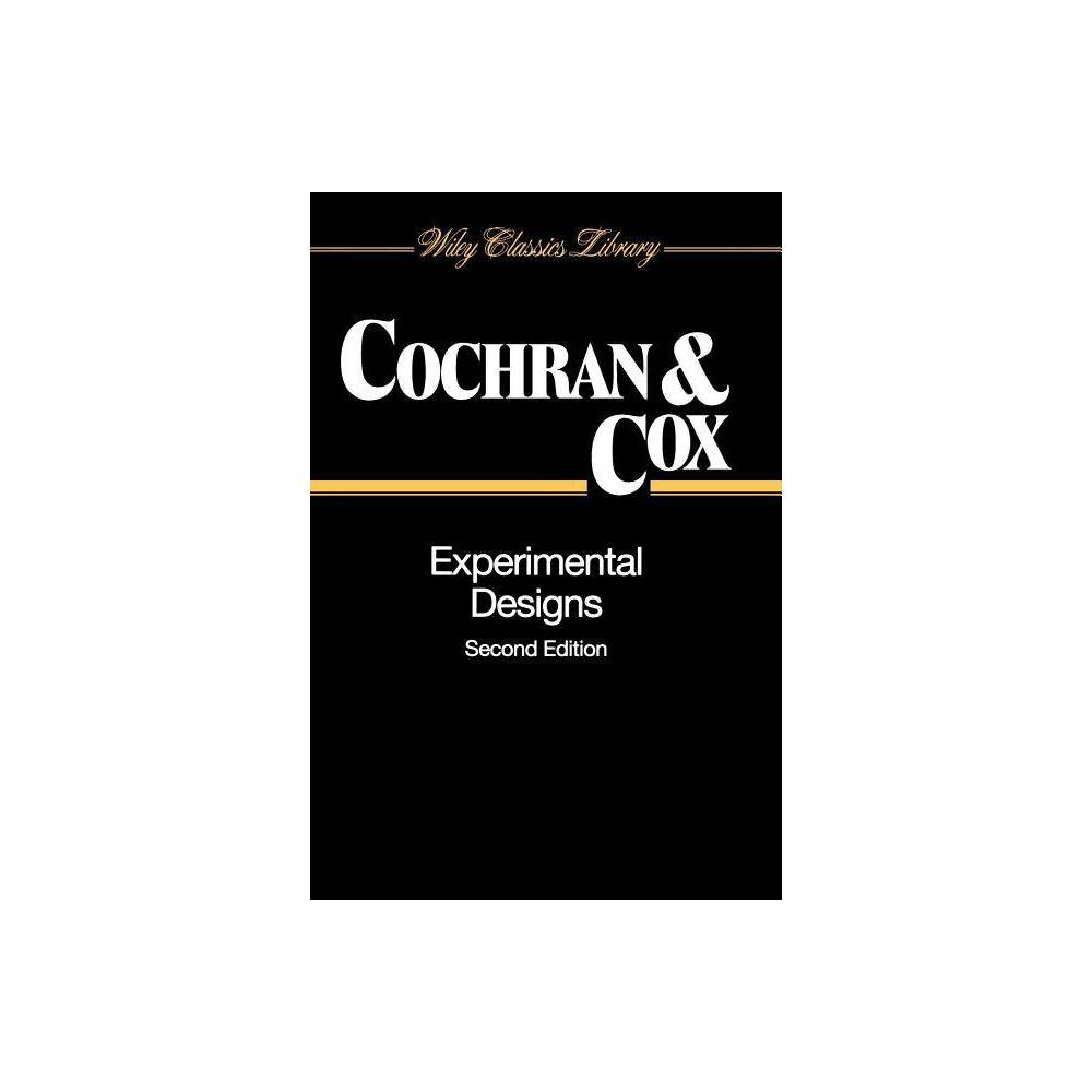 Experimental Designs Wiley Classics Library 2nd Edition By William G Cochran Gertrude M Cox Paperback