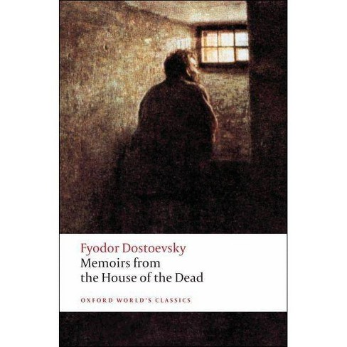 Memoirs from the House of the Dead - (Oxford World's Classics (Paperback)) by  Fyodor Dostoevsky - image 1 of 1