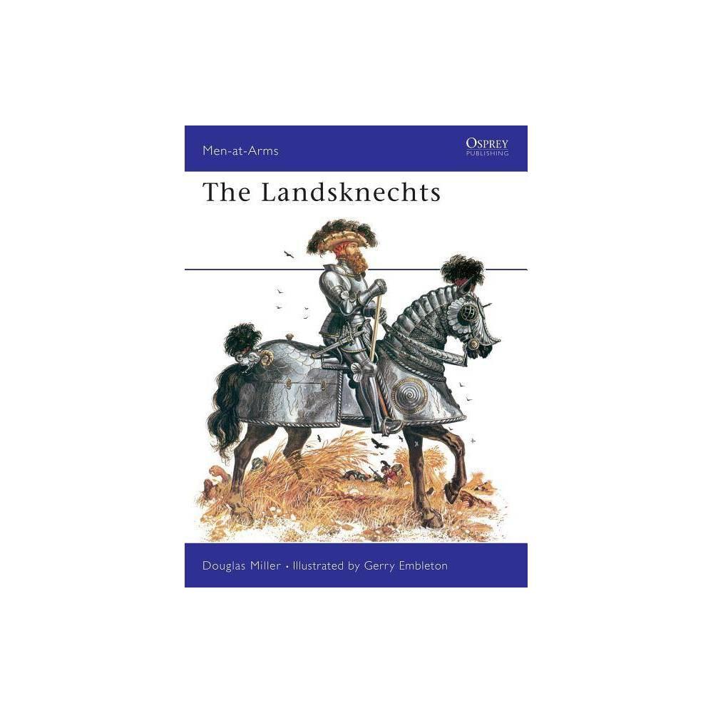 The Landsknechts Men At Arms Osprey By Douglas Miller Paperback