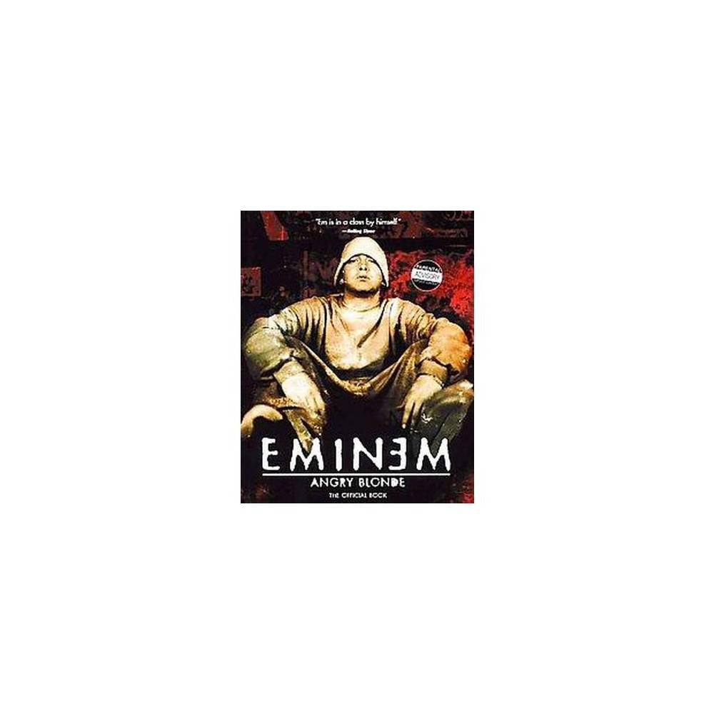 Angry Blonde : The Official Book (Reprint) (Paperback) (Eminem)