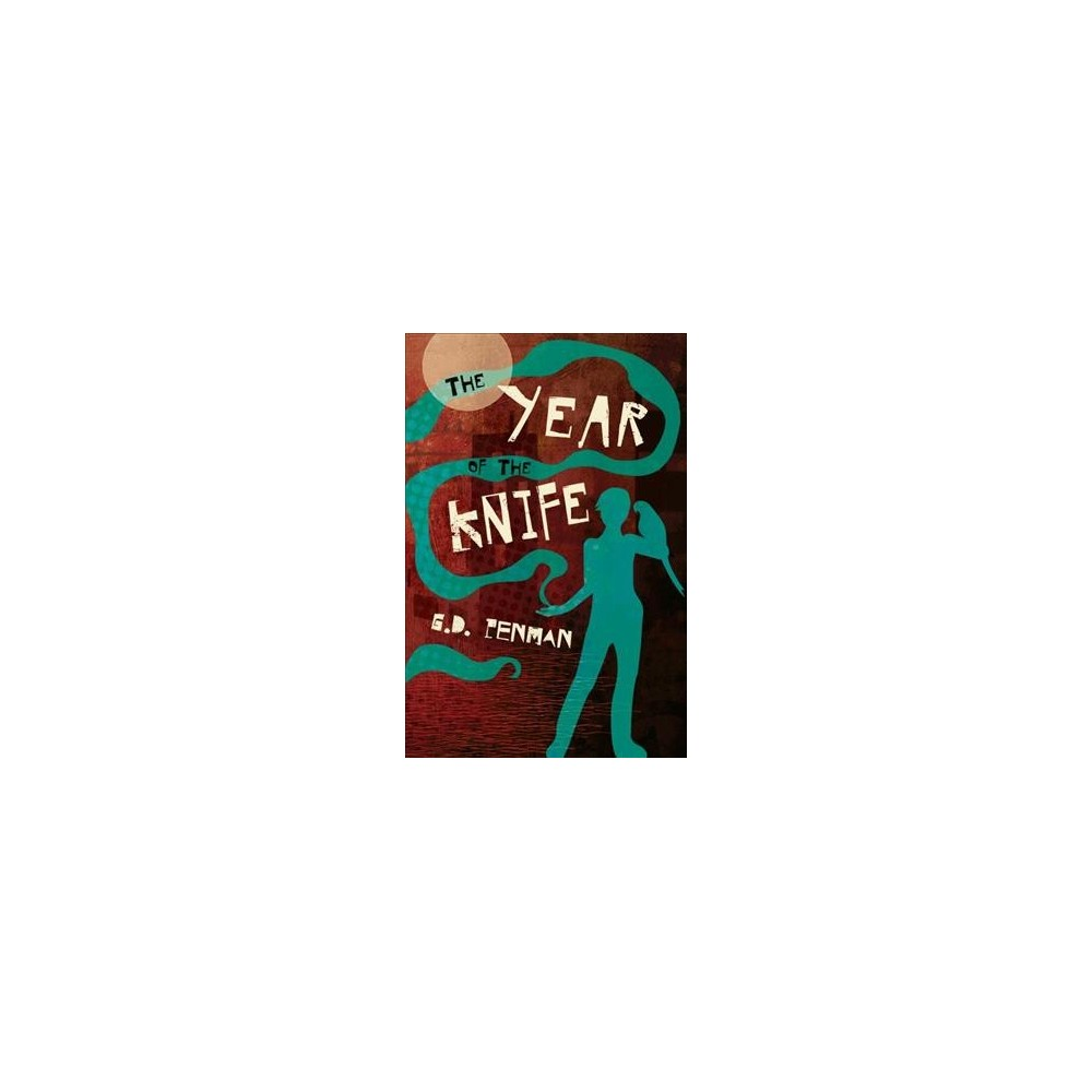 Year of the Knife - by G. D. Penman (Paperback)