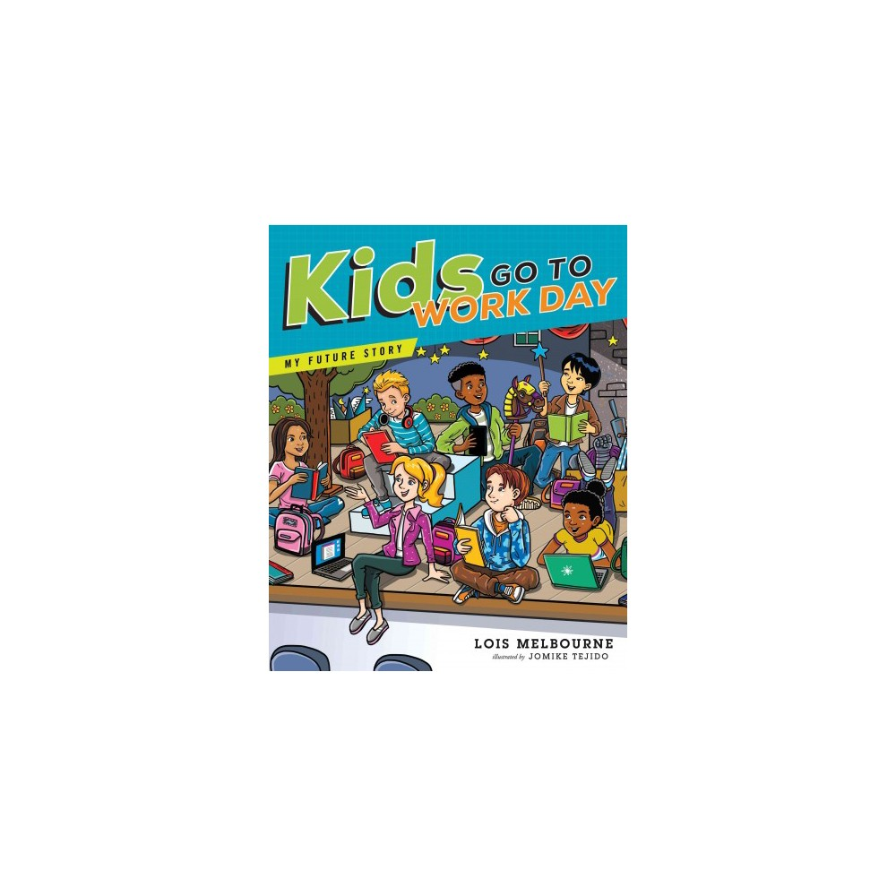 Kids Go to Work Day (Hardcover) (Lois Melbourne)