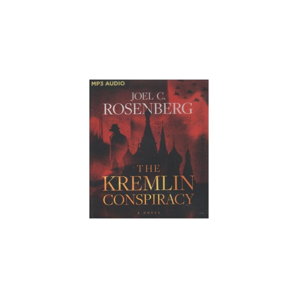 Kremlin Conspiracy - MP3 Una by Joel C. Rosenberg (MP3-CD)