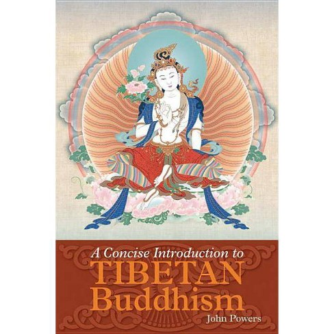 A Concise Introduction to Tibetan Buddhism - by  John Powers (Paperback) - image 1 of 1
