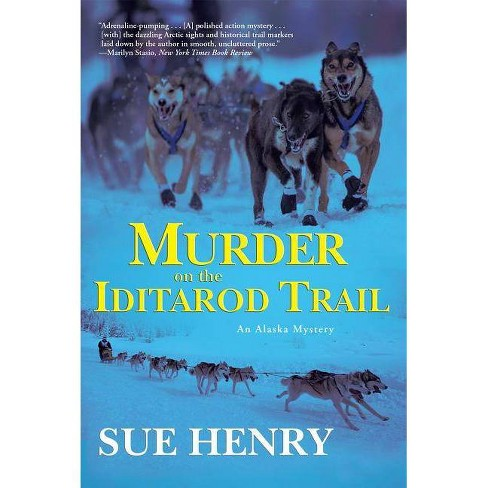 Murder on the Iditarod Trail - by  Sue Henry (Paperback) - image 1 of 1