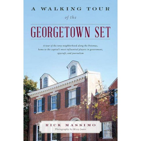 A Walking Tour of the Georgetown Set - by  Rick Massimo (Hardcover) - image 1 of 1