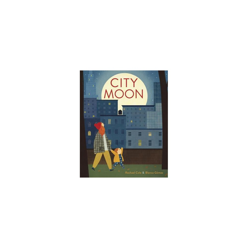 City Moon - by Rachael Cole (Hardcover)