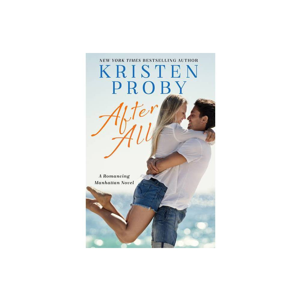 After All Romancing Manhattan By Kristen Proby Paperback