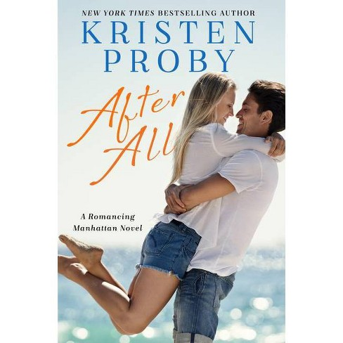 After All - (Romancing Manhattan) by  Kristen Proby (Paperback) - image 1 of 1