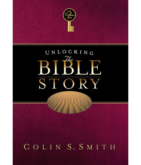 Unlocking the Bible Story (Vol 2) (Paperback) (Colin S. Smith) - image 1 of 1