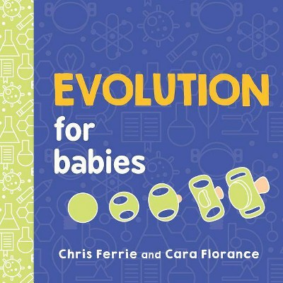 Evolution for Babies - (Baby University)by Chris Ferrie & Cara Florance (Board_book)