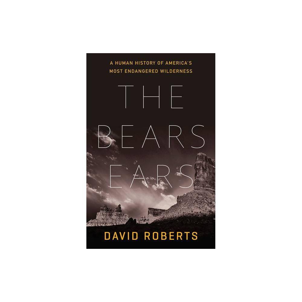 The Bears Ears By David Roberts Hardcover