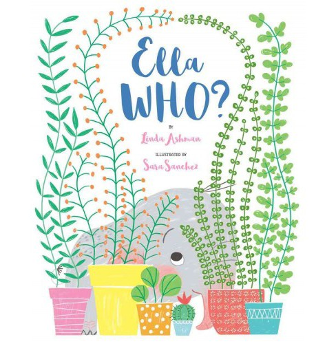 Ella Who? -  by Linda Ashman (School And Library) - image 1 of 1