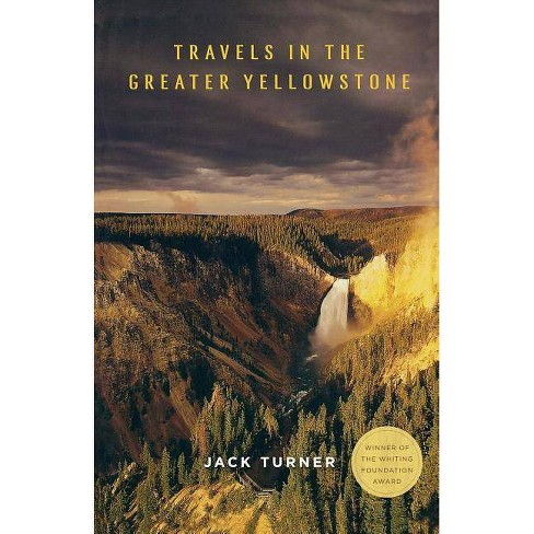Travels in the Greater Yellowstone - by  Jack Turner (Paperback) - image 1 of 1