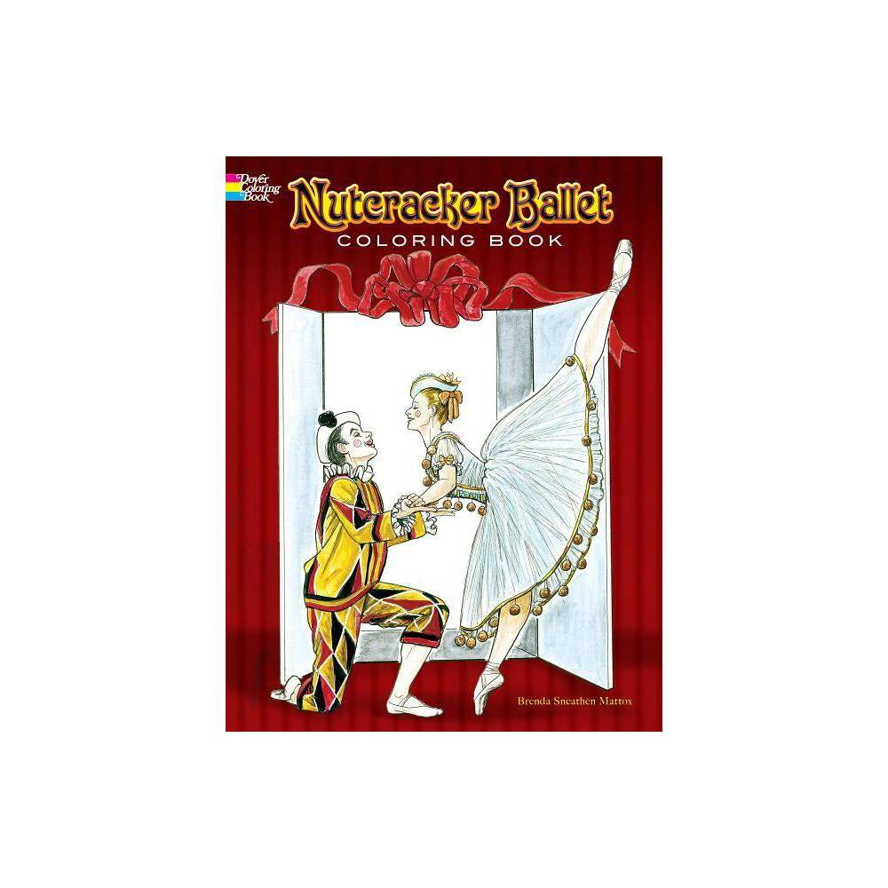 Nutcracker Ballet Coloring Book Dover Pictorial Archives By Brenda Sneathen Mattox Paperback