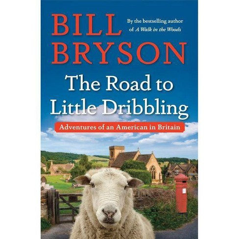 The Road to Little Dribbling: Adventures of an American in Britain (Hardcover) (Bill Bryson) - image 1 of 1