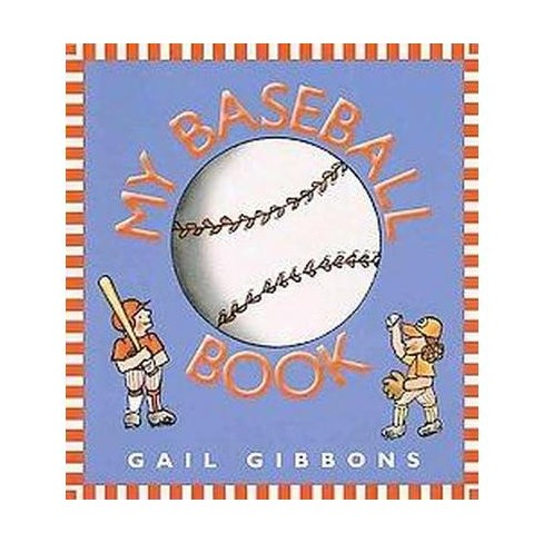 My Baseball Book - by  Gail Gibbons (Hardcover) - image 1 of 1