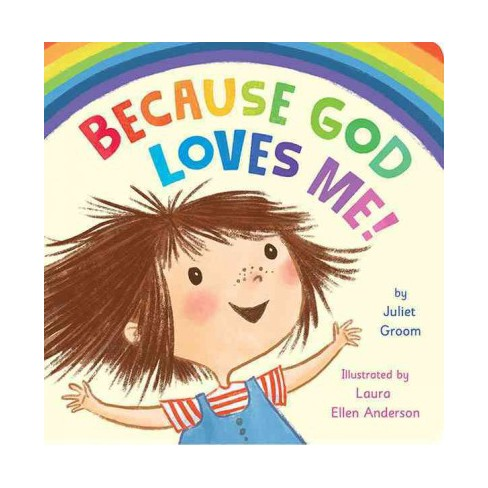 Because God Loves Me - by  Juliet Groom (Board_book) - image 1 of 1