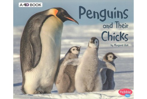 Penguins and Their Chicks : A 4D Book (with Download) -  Revised by Margaret Hall (Paperback) - image 1 of 1