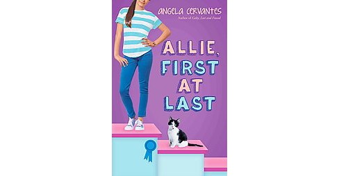 Allie, First at Last (Hardcover) (Angela Cervantes) - image 1 of 1