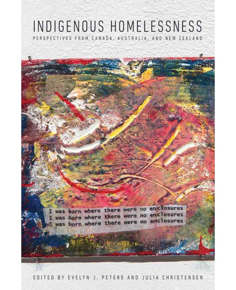 Indigenous Homelessness : Perspectives from Canada, Australia, and New Zealand (Paperback) - image 1 of 1
