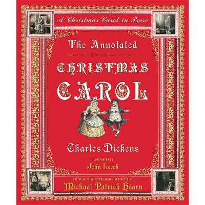 The Annotated Christmas Carol - (Annotated Books) by  Charles Dickens (Hardcover)