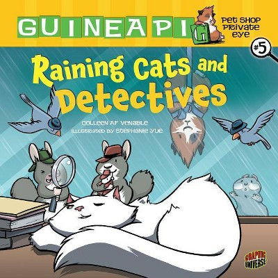 Raining Cats and Detectives - (Guinea Pig, Pet Shop Private Eye) by  Colleen Af Venable (Paperback)