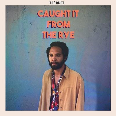Tre Burt - Caught It from the Rye (CD)