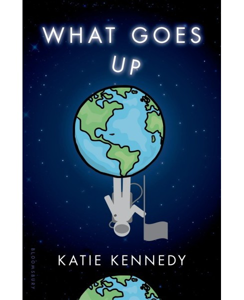 What Goes Up -  by Katie Kennedy (Hardcover) - image 1 of 1