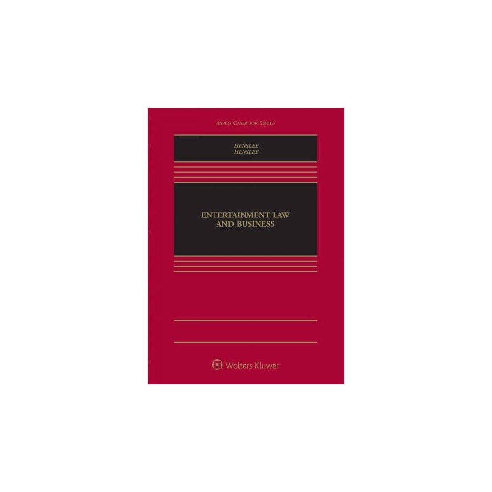 Entertainment Law and Business - by William D. Henslee & Elizabeth Henslee (Hardcover)