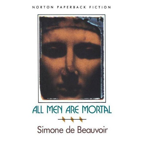All Men Are Mortal - by  Simone De Beauvoir (Paperback) - image 1 of 1