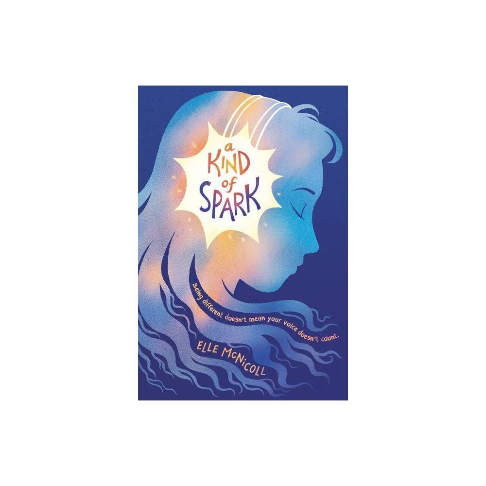 A Kind Of Spark By Elle Mcnicoll Hardcover