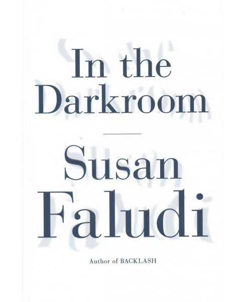 In the Darkroom (Hardcover) (Susan Faludi) - image 1 of 1