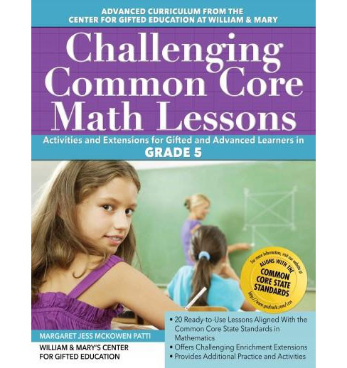Challenging Common Core Math Lessons Grade 5 : Activities and Extensions for Gifted and Advanced - image 1 of 1