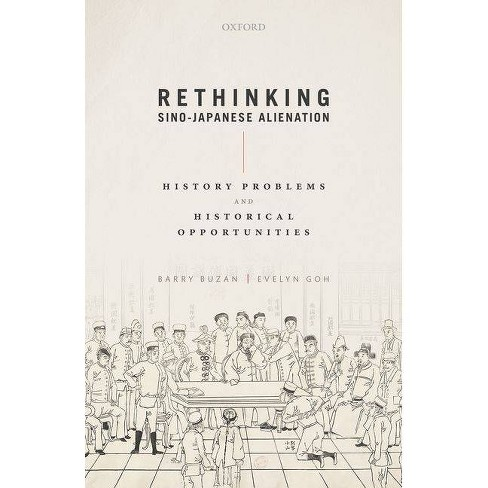 Rethinking Sino-Japanese Alienation - by  Barry Buzan & Evelyn Goh (Paperback) - image 1 of 1