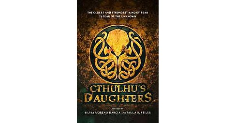 Cthulhu's Daughters : Tales of Lovecraftian Horror (Paperback) - image 1 of 1