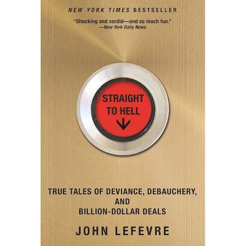 Straight to Hell - by  John Lefevre (Paperback) - image 1 of 1