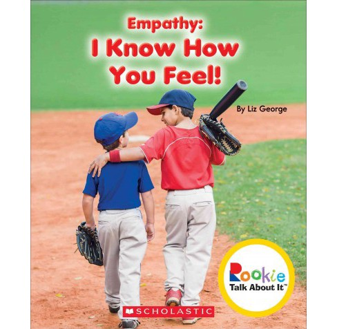 Empathy : I Know How You Feel! (Paperback) (Liz George) - image 1 of 1