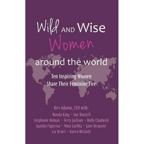 Wild and Wise Women Around the World - by  Beverly Adamo (Paperback) - image 1 of 1