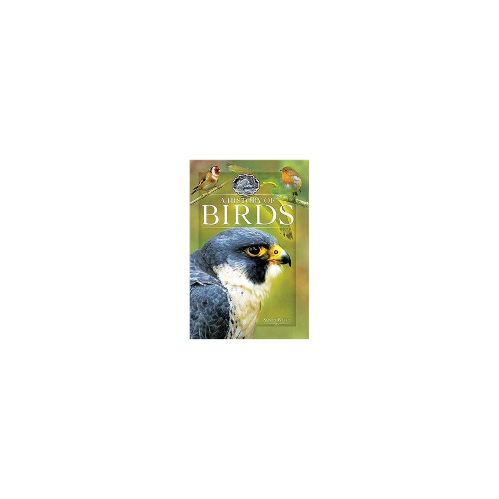 History of Birds - by Simon Wills (Paperback)