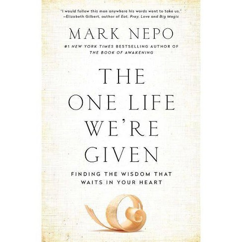 The One Life We're Given - by  Mark Nepo (Paperback) - image 1 of 1