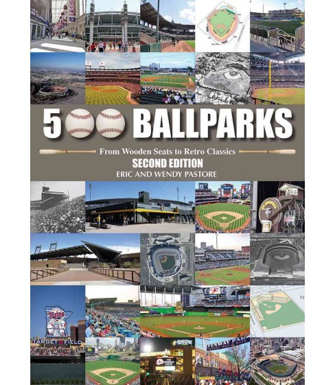 500 Ballparks : From Wooden Seats to Retro Classics (Hardcover) (Eric Pastore) - image 1 of 1