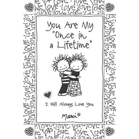 """You Are My """"once in a Lifetime"""" - by  Marci (Paperback) - image 1 of 1"""