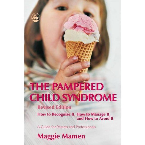 The Pampered Child Syndrome - by  Maggie Mamen (Paperback) - image 1 of 1